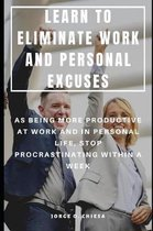 Learn to Eliminate Work and Personal Excuses