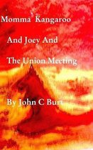 Momma Kangaroo and Joey and The Union