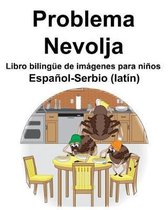 Espa ol-Serbio (lat n) Problema/Nevolja Libro biling e de im genes para ni os