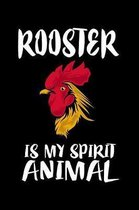 Rooster Is My Spirit Animal