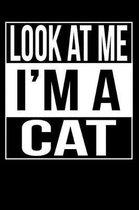 Look At Me I'm a Cat