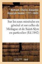 Notice sur les eaux minerales en general et sur celles de Medague et de Saint-Alyre en particulier