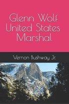 Glenn Wolf United States Marshall