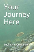 Your Journey Here