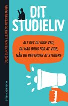 Dit studieliv - alt det du ikke ved du har brug for at vide, når du begynder at studere