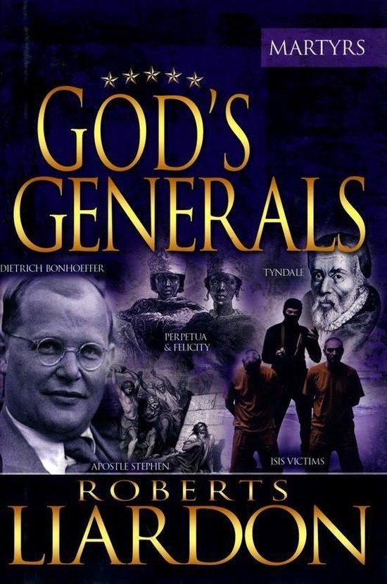 Liardon, Gods Generals; the martyrs - Roberts Liardon  