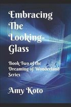Embracing the Looking-Glass