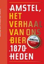 Amstel, het verhaal van ons bier