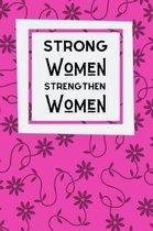 Strong Women Strengthen Women