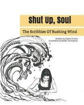 Shut Up, Soul