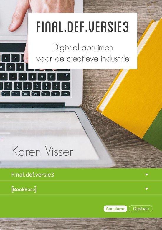 Final.def.versie3, Digitaal opruimen voor de creatieve industrie - Karen Visser |