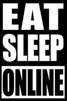 Eat Sleep Online Gift Notebook for Professional Online Gamers, College Ruled