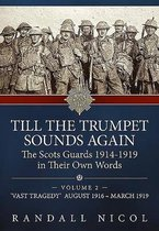Boek cover Till the Trumpet Sounds Again Volume 2: The Scots Guards 1914-19 in Their Own Words. Volume 2 van Randall Nicol