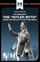 An Analysis of Ian Kershaw's The ''Hitler Myth''