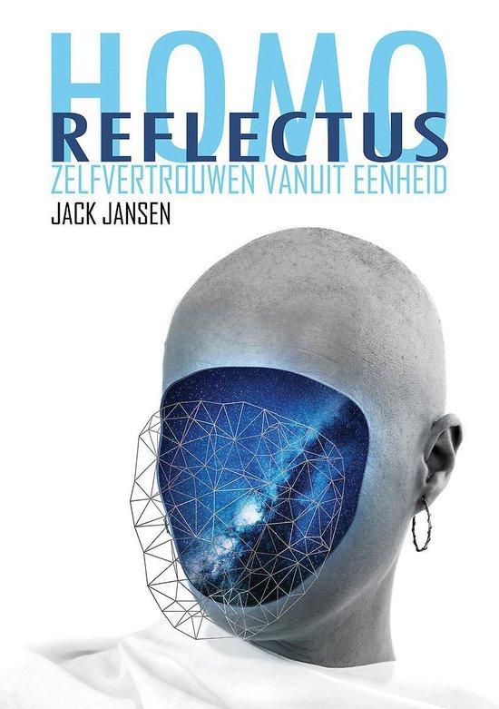 Homo reflectus - zelfvertrouwen vanuit eenheid - Jack Jansen |