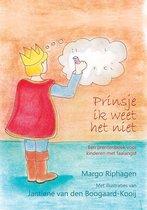 Prinsje ik weet het niet - Een prentenboek voor kinderen met faalangst