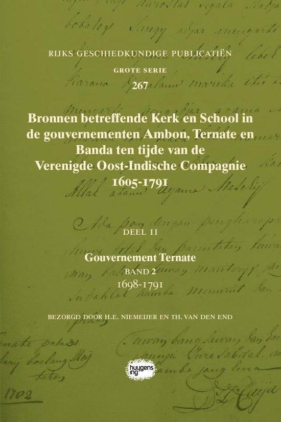 Rijks Geschiedkundige Publicatiën Grote Serie 267 - Bronnen betreffende Kerk en School in de gouvernementen Ambon, Ternate en Banda ten tijde van de Verenigde Oost-Indische Compagnie (VOC), 1605-1791 - none |