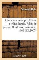 R sum des conf rences de psychi trie m dico-l gale. Palais de justice, Bordeaux, mai-juillet 1906