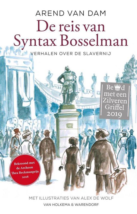 De reis van Syntax Bosselman - Arend van Dam |