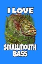I Love Smallmouth Bass