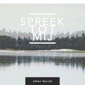 CD cover van Spreek tot mij van Spruijt, Johan