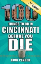 100 Things to Do in Cincinnati Before You Die, 2nd Edition