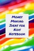 Money Making Ideas for Kids Notebook