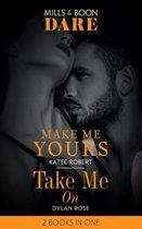 Make Me Yours / Take Me On