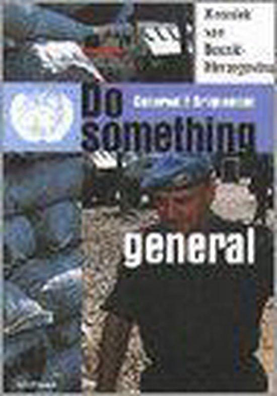 Do something, general - Francis Briquemont |