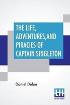 The Life, Adventures, And Piracies Of Captain Singleton