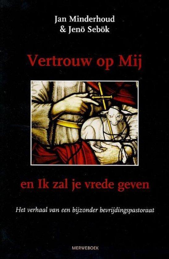 Vetrouw Op Mij En Ik Zal Je Vrede Geven - Jan Minderhoud |