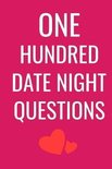 One Hundred Date Night Questions