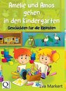 Amelie und Amos gehen in den Kindergarten
