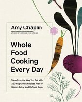 Boek cover Whole Food Cooking Every Day van Amy Chaplin (Hardcover)