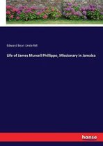 Life of James Mursell Phillippo, Missionary in Jamaica