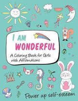 I am wonderful a coloring book for girls with affirmations