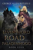 Fox Elvensword the Road to Paladinhood