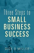 Three Steps to Small Business Success