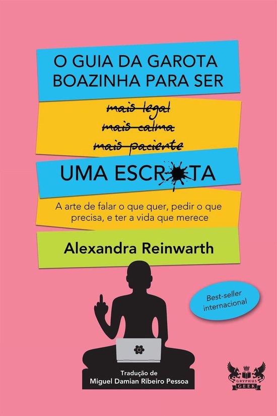 Boek cover O guia da garota boazinha para ser uma escr*ta van Alexandra Reinwarth (Onbekend)