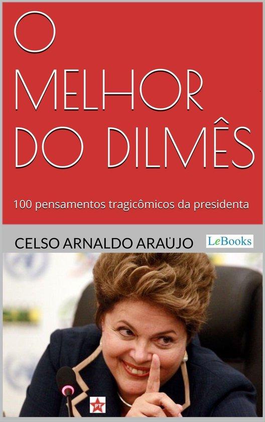 O melhor do Dilmês