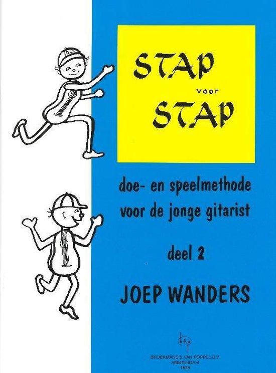 Stap voor stap Deel 2 (Doe- en speelmethode voor de jonge gitarist) - Joep Wanders |
