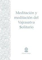 Meditacion y recitacion del Vajrasatva Solitario