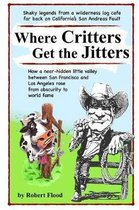 Where Critters Get the Jitters
