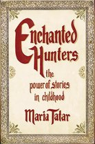 Omslag Enchanted Hunters: The Power of Stories in Childhood