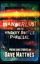 Wanderlust and the Whiskey Bottle Parallel