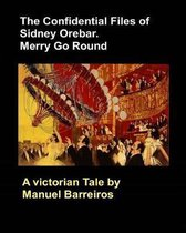 The Confidential Files of Sidney Orebar.Merry Go Round.