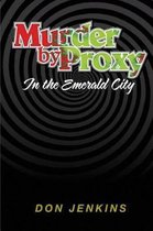 Murder by Proxy in the Emerald City