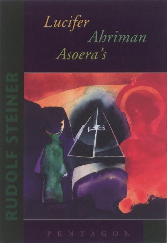 Lucifer Ahriman asoera's - Rudolf Steiner |