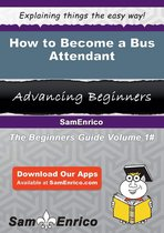 How to Become a Bus Attendant