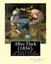 After Dark (1856). by